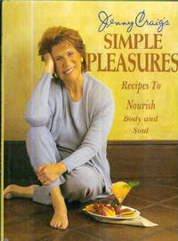 Jenny Craig's Simple Pleasures; Recipes to Nourish Body and Soul