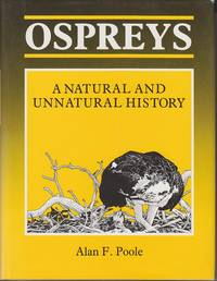 image of Ospreys A Natural and Unnatural History  [SIGNED, 1st Edition]