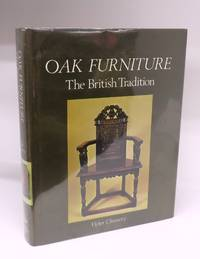 Oak Furniture: The British Tradition. A History of Early Furniture in the British Isles and New England