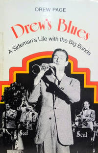 Drew\'s Blues:  A Sideman\'s Life with the Big Bands