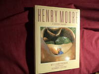 Henry Moore. An Illustrated Biography.