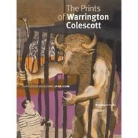 The Prints of Warrington Colescott: A Catalogue Raisonne, 1948-2008