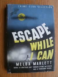 Escape While I Can