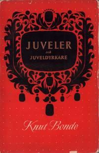 Juveler och juveldyrkare. Illusterad med konsttrycksplanscher. by  Knut Bonde - from Antiquariat Reinhold Pabel (SKU: 82454)