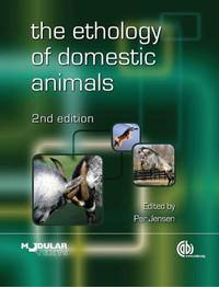 The Ethology of Domestic Animals: An Introductory Text (Modular Text Series)