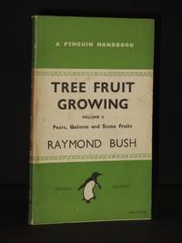 Tree Fruit Growing. Volume II: Pears, Quinces and Stone Fruits: (Penguin Handbook No. PH3)