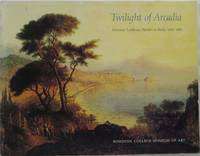 Twilight of Arcadia: American Landscape Painters in Rome, 1830-1880 by  John W Coffey - Paperback - 1st  - 1987 - from Newbury Books (SKU: 25152)
