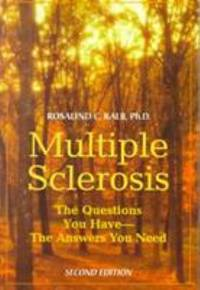Multiple Sclerosis : The Questions You Have - the Answers You Need by Rosalind C. Kalb - Paperback - 2000 - from ThriftBooks and Biblio.com