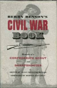image of Berry Benson's Civil War Book: Memoirs Of A Confederate Scout And Sharpshooter