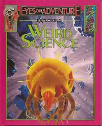 image of Exploring Weird Science; Eyes on Adventure Series