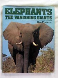 Elephants: The Vanishing Giants