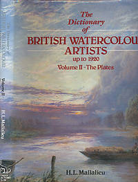 The Dictionary of English Watercolour Artists. Vol. II The Plates