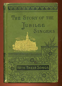 The Story of the Jubilee Singers; with their Songs