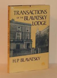 Transactions of the Blavatsky Lodge of the Theosophical Society: Discussions of the Stanzas of the First Volume of The Secret Doctrine