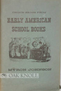 CHOICE PAGES FROM EARLY AMERICAN SCHOOL BOOKS