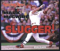 "Mark McGwire: ""Slugger! by  Rob Rains - 1st Edition 1st Printing - 1998 - from Granada Bookstore  (Member IOBA) and Biblio.com"
