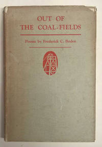 Out of The Coal-Fields: Poems By Frederick C. Boden