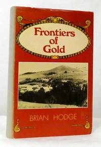 image of The Goldfields Story, 1851-61 Book 2  Frontiers of Gold