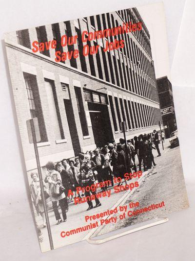 Bridgeport: Communist Party of Connecticut, 1978. 7p., wraps, 7.5x9.5 inches. OCLC lists only one ho...
