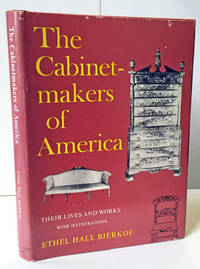 The Cabinetmakers of America:  Their Lives and Works