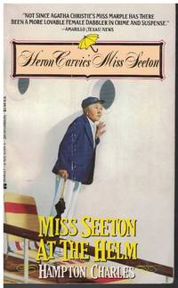 Miss Seeton At The Helm by  Hampton Charles - Paperback - 1st Printing - 1990 - from Ye Old Bookworm (SKU: 10597)