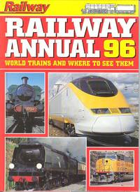 Railway Annual 96: World Trains and Where to See Them