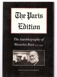 image of THE PARIS EDITION: THE AUTOBIOGRAPHY OF WAVERLEY ROOT 1927 - 1934