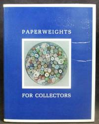 Paperweights for Collectors : An Illustrated History and Identification Guide for Antique and Modern Paperweights