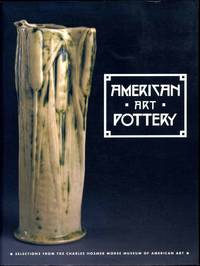 AMERICAN ART POTTERY. Selections from the Charles Hosmer Morse Museum of American Art