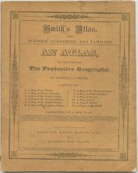 image of Smith's Atlas for Schools, Academies, and Families. An Atlas, to Accompany The Productive Geography