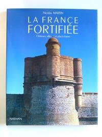 La France Fortifié. Château, villes et places fortes
