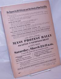 image of An appeal to all citizens and residents of New York City ... Call you to attend a mass protest rally against unemployment at City Hall, Saturday, March 23 - 11 a.m.