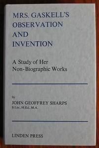 Mrs. Gaskell's Observation and Invention: A Study of Her Non-Biographic  Works