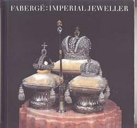 FABERGE: IMPERIAL JEWELLER.