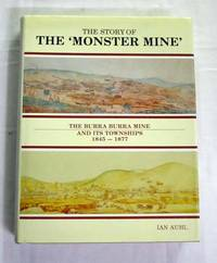 The Story of the 'Monster Mine' -  The Burra Burra Mine and its Townships 1845-1877