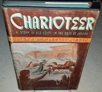 CHARIOTEER A Story of Old Egypt in the Days of Joseph by Eberle, Gertrude