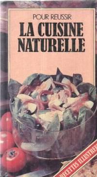 La cuisine naturelle by Touzet - 1982 - from philippe arnaiz and Biblio.com