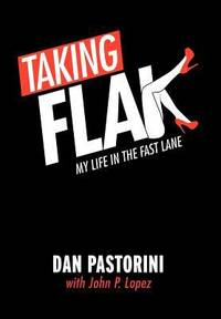 Taking Flak : My Life in the Fast Lane