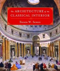 The Architecture of the Classical Interior: