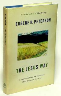 The Jesus Way  A Conversation on the Ways That Jesus Is the Way