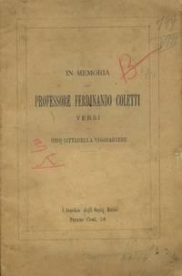 In memoria del Professore Ferdinando Coletti. Versi.