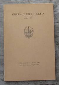 SIERRA CLUB BULLETIN April 1938 Volume XXIII Number 2