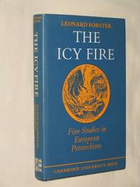 The Icy Fire : Five Studies in European Petrarchism