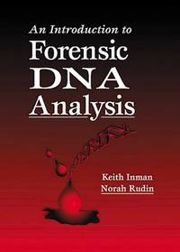 An Introduction To Forensic Dna Analysis, First Ed