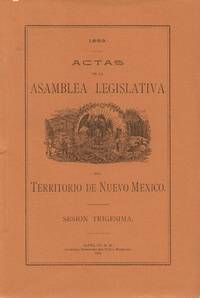 1893 Actas De La Asamblea Legislativa Del Territorio De Nuevo Mexico  Sesion Trigesima