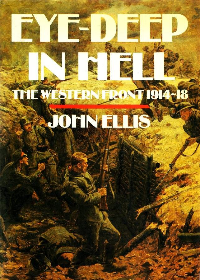 eye deep in hell by john In eye-deep in hell , the author explores this unique and terrifying world--the rituals of battle, the habits of daily life, and the constant struggle of men to find meaning amid excruciating boredom and the specter of impending death.
