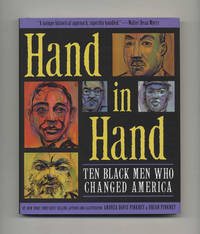Hand In Hand: Ten Black Men Who Changed America  - 1st Edition/1st Printing by  Andrea Davis Pinkney - Signed First Edition - 2012 - from Books Tell You Why, Inc. (SKU: 29911)
