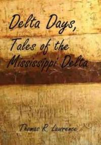 DELTA DAYS: TALES OF THE MISSISSIPPI DELTA