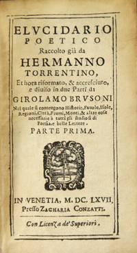 Elucidario poetico: raccolto già da Hermanno Torrentino, et hora ristormato, & accresciuto, e diviso in due parti da Girolamo Brusoni