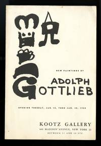 New paintings by Adolph Gottlieb. Opening Tuesday, Jan. 10, thru Jan. 30,1950
